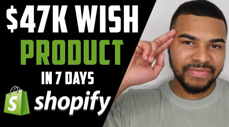 $47k In 7 Days With A WISH Product & Facebook Ads | Shopify Dropshipping 2021