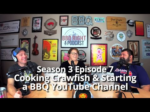 Cooking Crawfish & Starting a BBQ YouTube Channel – Season 3: Episode 7