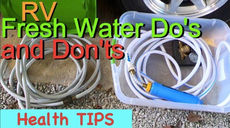 RV Fresh Water Do's & Don't's