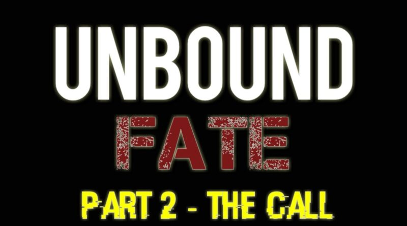 Unbound Fate Part-2 The Call ~ GLMV
