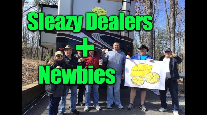 Sleazy Dealers & Newbie RV'ers! What's The Worst That Can Happen?