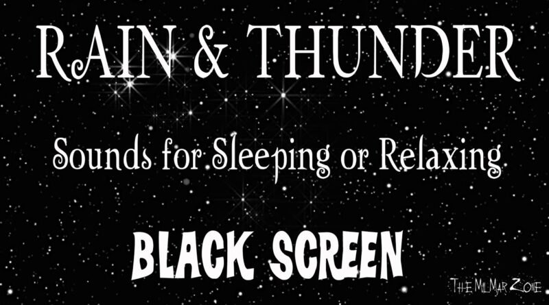 Rain and Thunder  Sounds for Sleeping — Sleep and Relaxation  — Black Screen — 10+ Hours