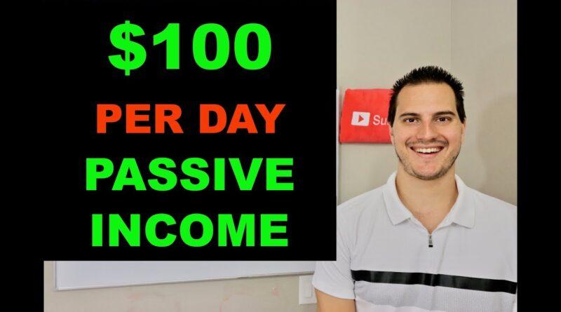HOW TO MAKE $100 PER DAY PASSIVE INCOME ONLINE