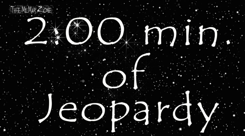 2-minute Timer of Jeopardy In Space 2020 — aka What You Can Do In 2 Minutes?