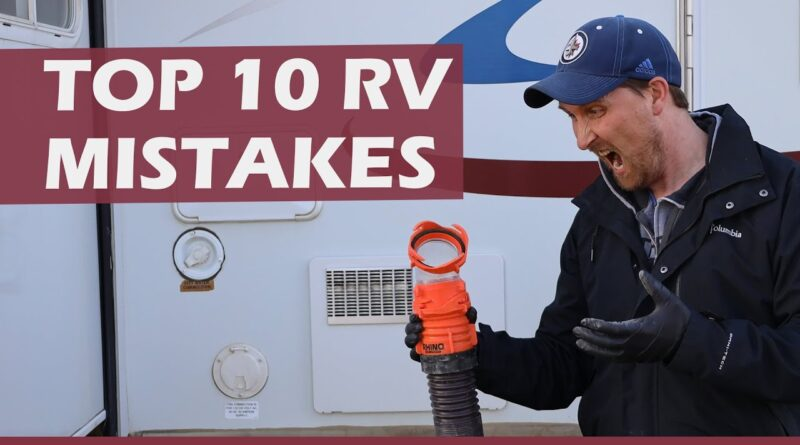 Top 10 newbie RV Mistakes! Could these happen to you? RV Living