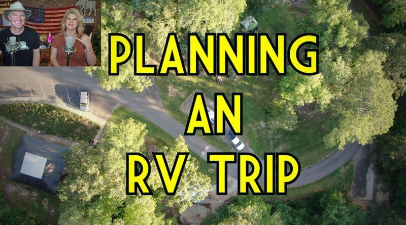 PLANNING AN RV TRIP in 2021!