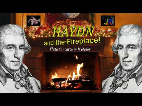 Classical Music Haydn Flute Concerto in D Major and the Fireplace!