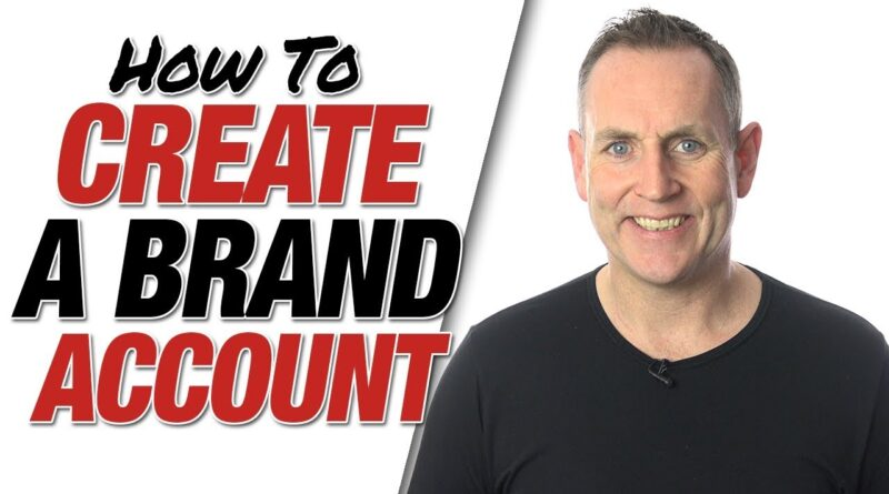 How To Create Brand Account – Brand Channel